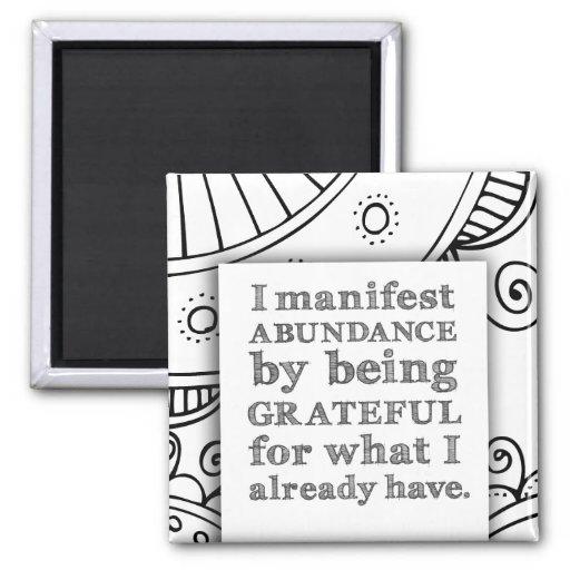 I Manifest Abundance By Being Grateful Affirmation Fridge Magnet