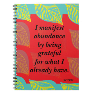 I Manifest Abundance By Being Grateful Affirmation Spiral Notebook