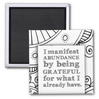 I Manifest Abundance By Being Grateful Affirmation Square Magnet