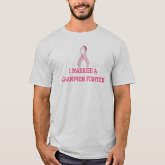 """I Married a Champion Fighter"" Breast Cancer Aware T-Shirt"
