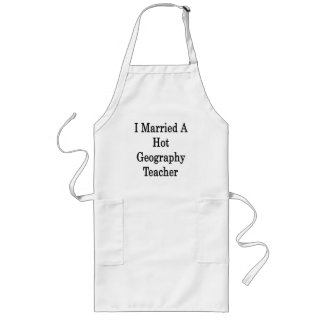 I Married A Hot Geography Teacher Aprons