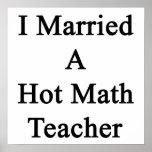 I Married A Hot Math Teacher Posters