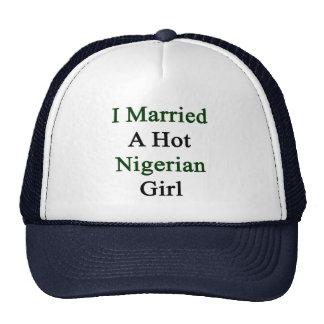 I Married A Hot Nigerian Girl Cap