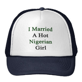 I Married A Hot Nigerian Girl Mesh Hat