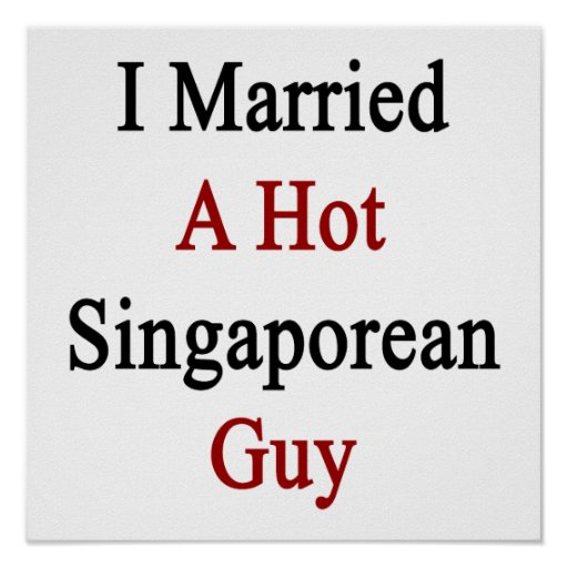 I Married A Hot Singaporean Guy Posters