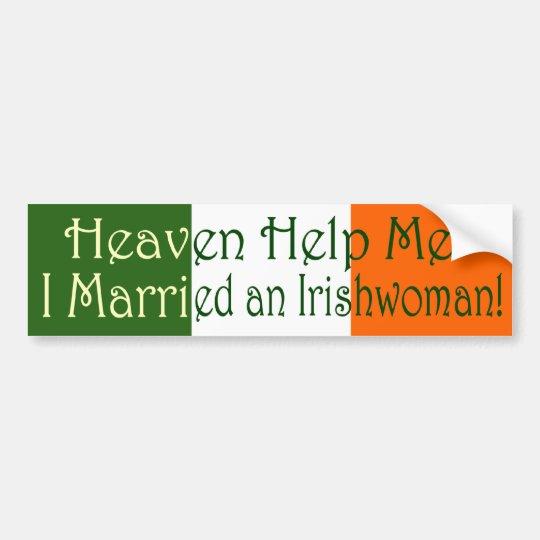 I Married An Irishwoman! Bumper Sticker