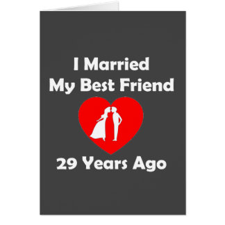 I Married My Best Friend 29 Years Ago Greeting Card