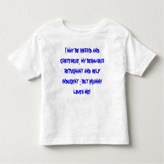 I May be horrid and grotesque, my behaviour repu T Shirt