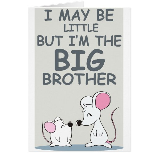 I may be little but I am the Big Brother Greeting Cards