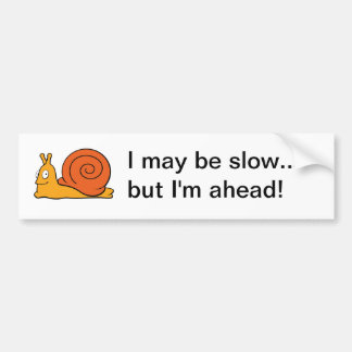 I May Be Slow fox trot… Goal I' m Ahead - Because  Bumper Sticker