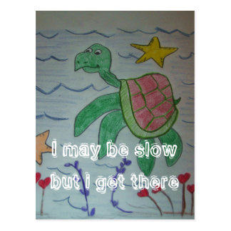 I may be slowbut i get there postcard