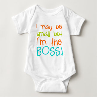 I may be Small but Im the Boss Baby Bodysuit