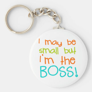 I may be Small but Im the Boss Basic Round Button Key Ring