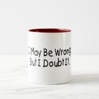 I May Be Wrong But I Doubt It Mugs