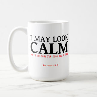 I May Look Calm Funny Mug