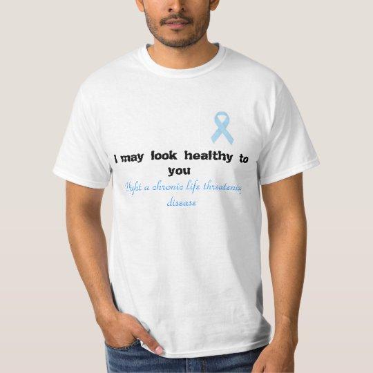 I may look healthy to you mens shirt