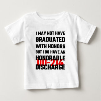 I May Not Have Graduated With Honors But I Do Have Baby T-Shirt