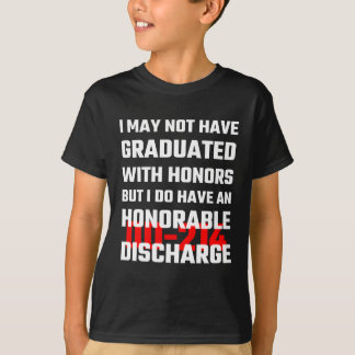 I May Not Have Graduated With Honors But I Do Have T Shirts