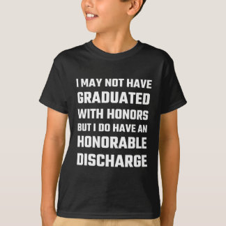 I May Not Have Graduated With Honors But I Do Have Tees