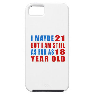 I maybe 21 birthday designs iPhone 5 cases