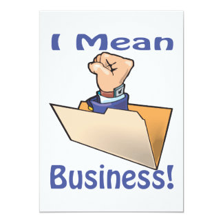 I Mean Business 13 Cm X 18 Cm Invitation Card