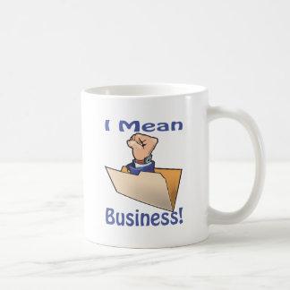 I Mean Business Coffee Mug