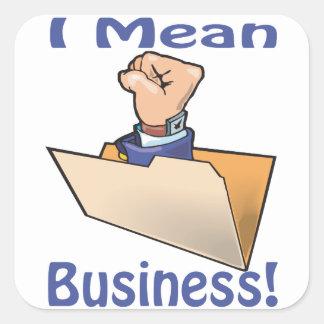 I Mean Business Square Sticker