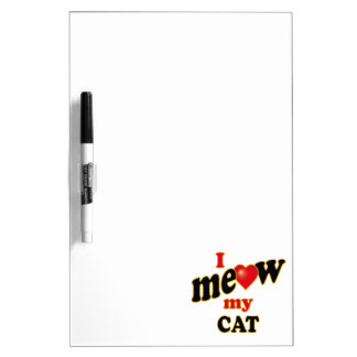 I Meow My Cat Dry Erase Board