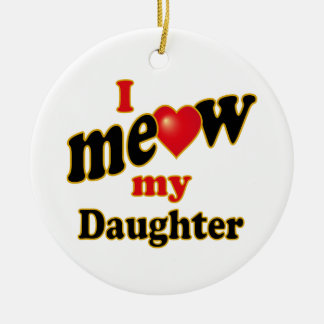 I Meow My Daughter Christmas Ornament