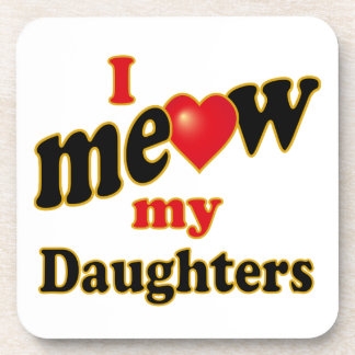 I Meow My Daughters Coaster