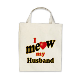 I Meow My Husband Bags