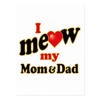 I Meow My Mom and Dad Postcard