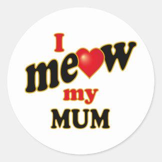 I Meow My Mum Classic Round Sticker