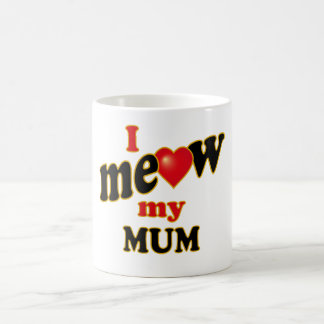 I Meow My Mum Coffee Mug
