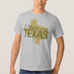 I Messed With Texas Tee Shirts