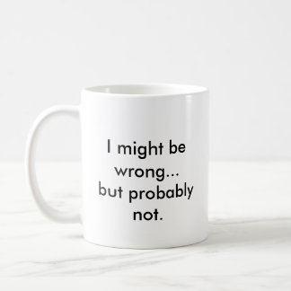 I might be wrong...but probably not. coffee mug