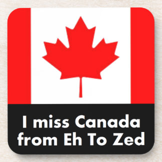 I miss Canada from Eh to Zed Coaster