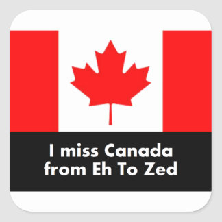 I miss Canada from Eh to Zed Square Sticker