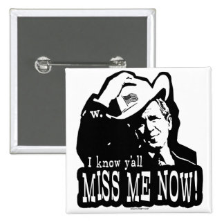 I Miss George W. Bush Anti Obama Gear 15 Cm Square Badge