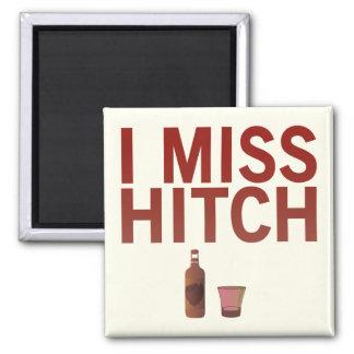 I Miss Hitch dark on light Magnet