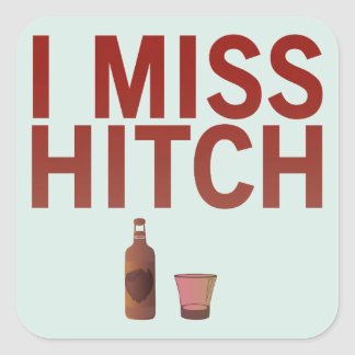 I Miss Hitch (dark on light) Stickers