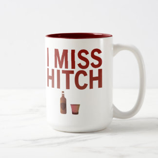 I Miss Hitch Mug