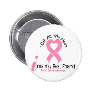 I Miss My Best Friend Breast Cancer 6 Cm Round Badge