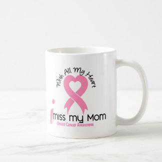 I Miss My Mom Breast Cancer Coffee Mugs