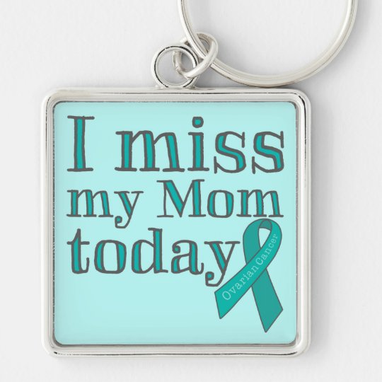 I Miss My Mum Today (Ovarian Cancer) Key