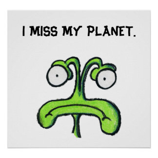 I MISS MY PLANET poster