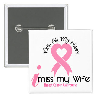 I Miss My Wife Breast Cancer 15 Cm Square Badge