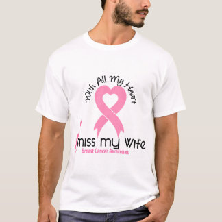 I Miss My Wife Breast Cancer T-Shirt