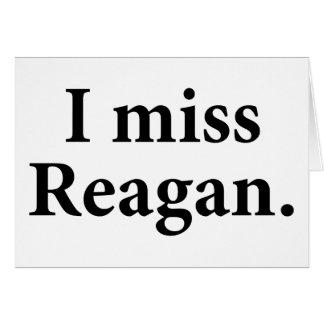 I Miss Reagan Greeting Card