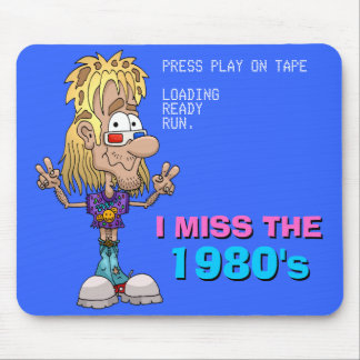 I Miss The 1980's Mouse Pad